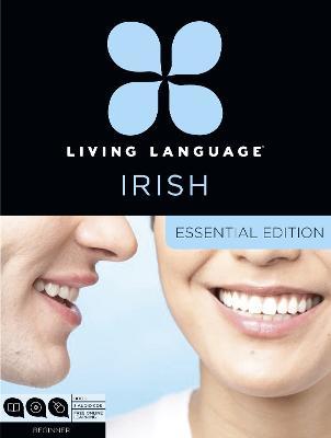 Living Language Irish Gaelic, Essential Edition by Living Language