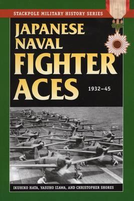 Japanese Naval Fighter Aces by Professor Ikuhiko Hata