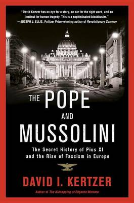 Pope and Mussolini by David I. Kertzer