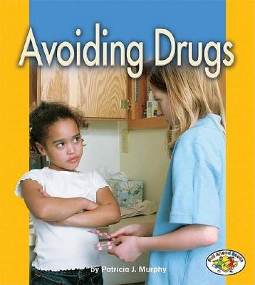 Avoiding Drugs by Patricia J. Murphy
