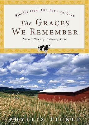 The Graces We Remember: Sacred Days of Ordinary Time by Phyllis Tickle