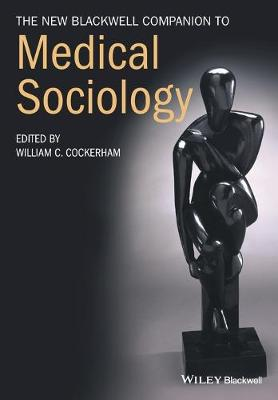 New Blackwell Companion to Medical Sociology by William Cockerham