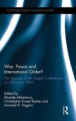 War, Peace and International Order? by Maartje Abbenhuis