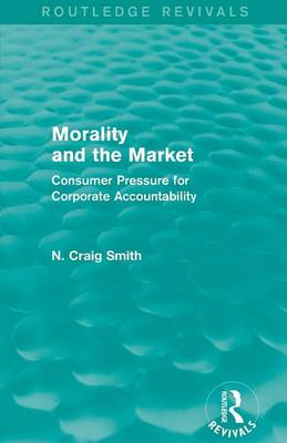 Morality and the Market by N. Craig Smith
