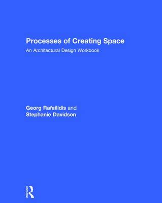 Processes of Creating Space by Georg Rafailidis