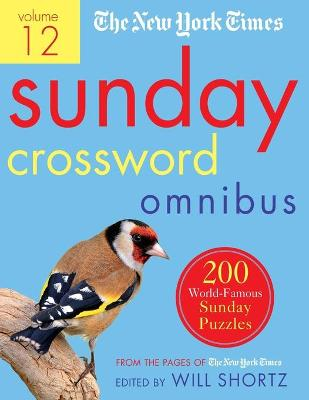 The New York Times Sunday Crossword Omnibus Volume 12: 200 World-Famous Sunday Puzzles from the Pages of The New York Times by The New York Times