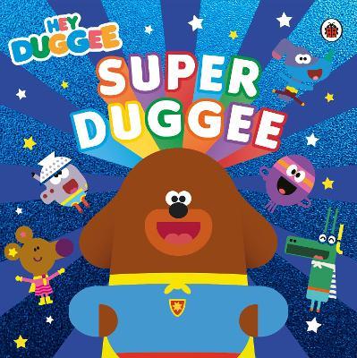 Hey Duggee: Super Duggee book