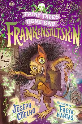 Frankenstiltskin: Fairy Tales Gone Bad book