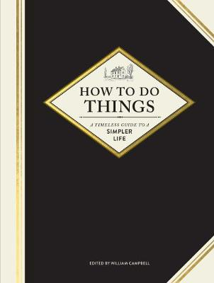 How to Do Things: A Timeless Guide to a Simpler Life book