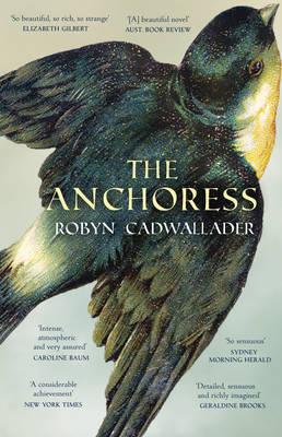 Anchoress by Robyn Cadwallader