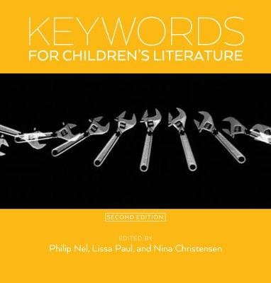 Keywords for Children's Literature, Second Edition by Philip Nel