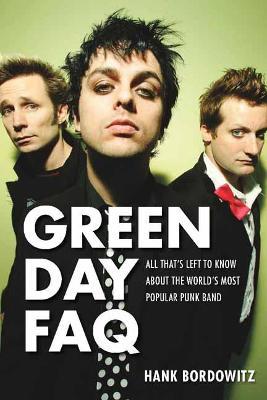 Green Day FAQ by Hank Bordowitz