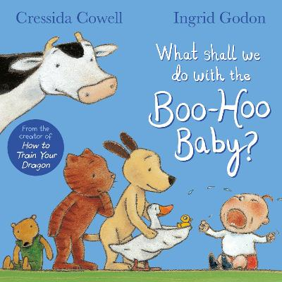 What Shall We Do With The Boo-Hoo Baby by Cressida Cowell