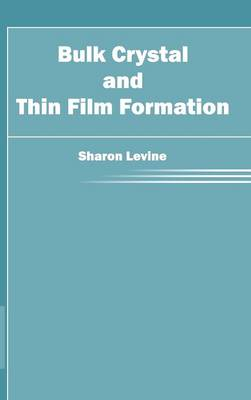 Bulk Crystal and Thin Film Formation by Sharon Levine