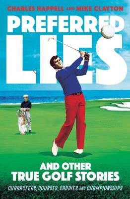 Golf's Tall Tales by Mr. Mike Clayton