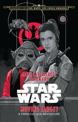 Star Wars: Moving Target: A Princess Leia Adventure by Star Wars