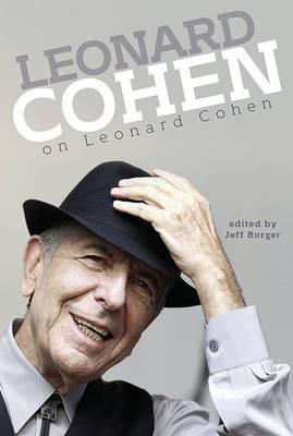 Leonard Cohen on Leonard Cohen by Jeff Burger