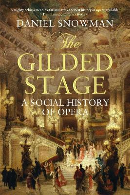 The Gilded Stage by Daniel Snowman
