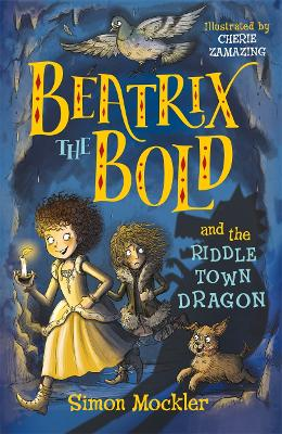 Beatrix the Bold and the Riddletown Dragon by Simon Mockler