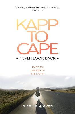 Kapp to Cape: Never Look Back by Reza Pakravan