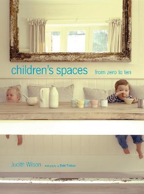 Children's Spaces 0-10 by Judith Wilson