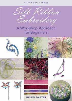 Silk Ribbon Embroidery by Helen Dafter