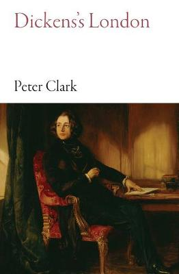 Dickens's London by Peter Clark