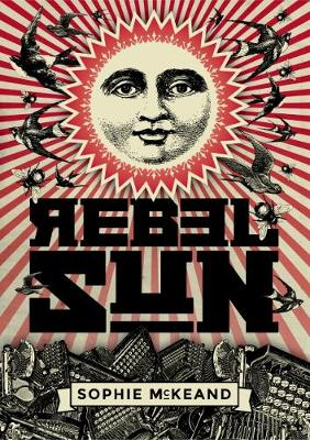 Rebel Sun by Sophie McKeand