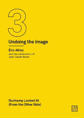 Duchamp Looked At (From the Other Side): (Undoing the Image 3) book