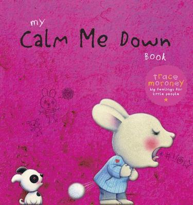 My Calm Me Down Book by Trace Moroney