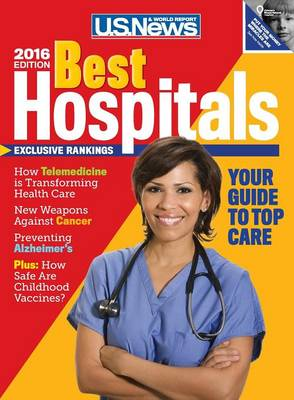 Best Hospitals 2016 by U S News and World Report
