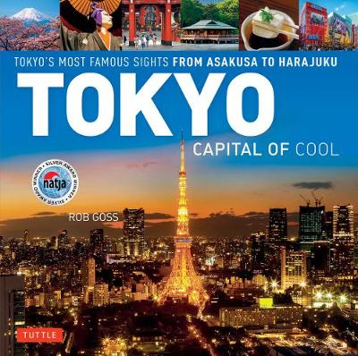 Tokyo - Capital of Cool by Rob Goss