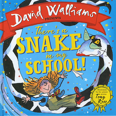 David Walliams Presents: Theres A Snake in my School by David Walliams