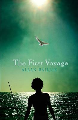 The First Voyage by Allan Baillie