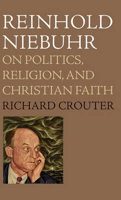 Reinhold Niebuhr by Richard Crouter