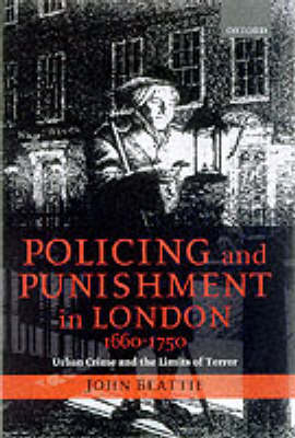 Policing and Punishment in London 1660-1750 by J. M. Beattie