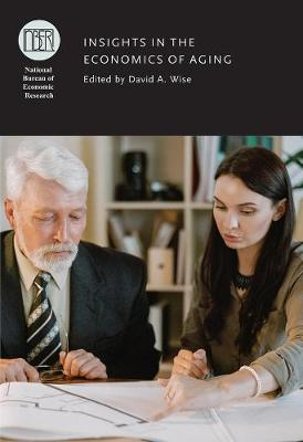 Insights in the Economics of Aging by David A. Wise