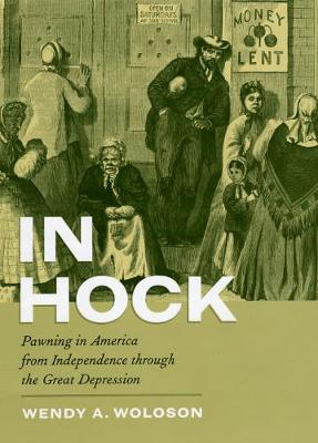 In Hock by Wendy A. Woloson