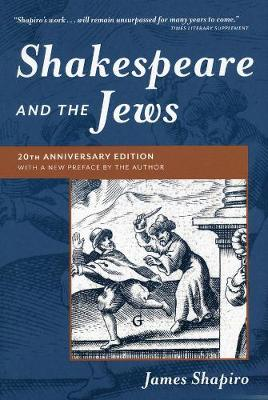 Shakespeare and the Jews by James Shapiro