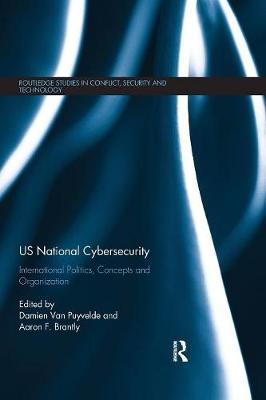 US National Cybersecurity: International Politics, Concepts and Organization by Damien Van Puyvelde