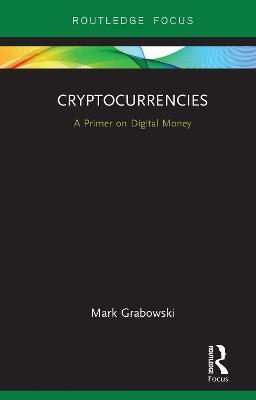 Cryptocurrencies: A Primer on Digital Money book