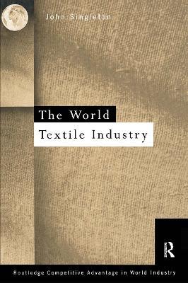 World Textile Industry by John Singleton
