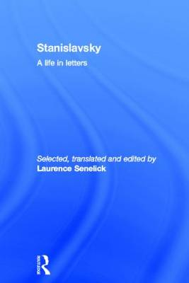 Stanislavsky: A Life in Letters by Laurence Senelick