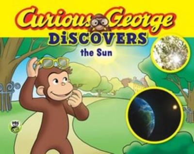 Curious George Discovers the Sun (Science Storybook) by H A Rey
