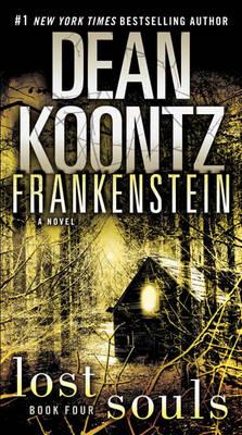 Frankenstein: Lost Souls by Dean R Koontz