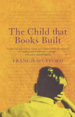 Child that Books Built by Francis Spufford