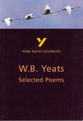 Selected Poems of W B Yeats: York Notes Advanced by A. Norman Jeffares