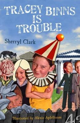 Tracey Binns Is Trouble by Sherryl Clark