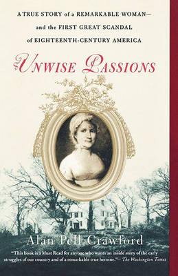 Unwise Passions by Alan Crawford