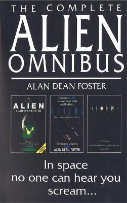 The Complete Alien Omnibus by Alan Dean Foster